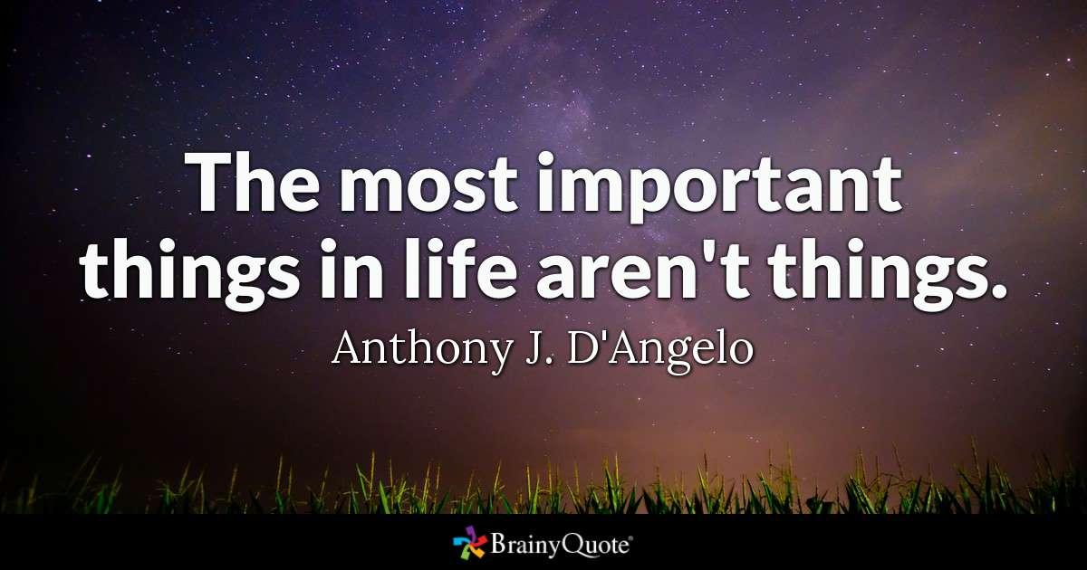 O mais importante não são as coisas.