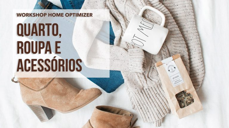 Workshop Home Optimizer - Quarto, Roupa e Acessórios