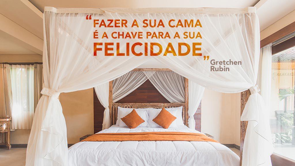 Fazer a sua cama é a chave para a felicidade