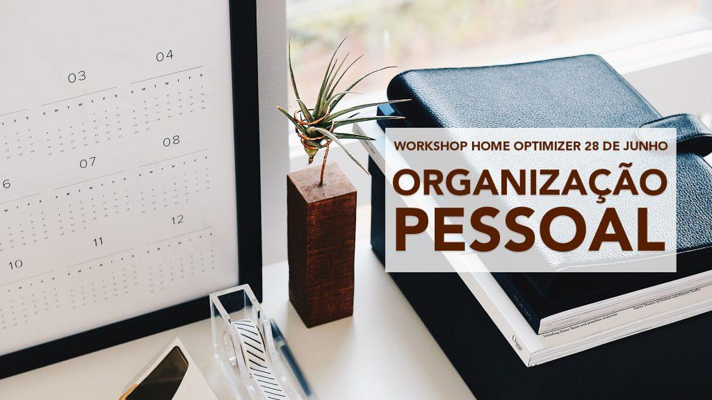 Workshop Organização Pessoal 28 de Junho