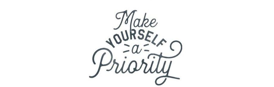 Frase Make yourself a priority